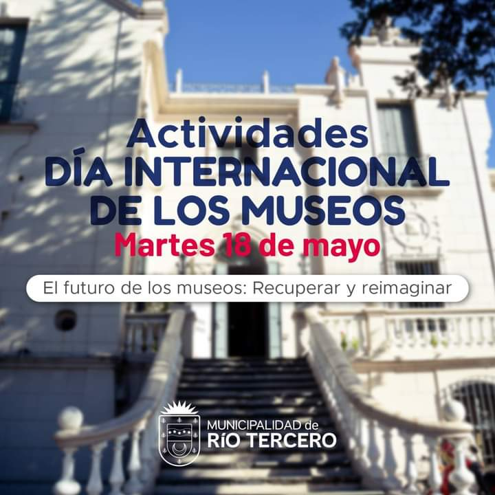 El municipio informó el cronograma de actividades para el 18 de Mayo Día Internacional de los Museos